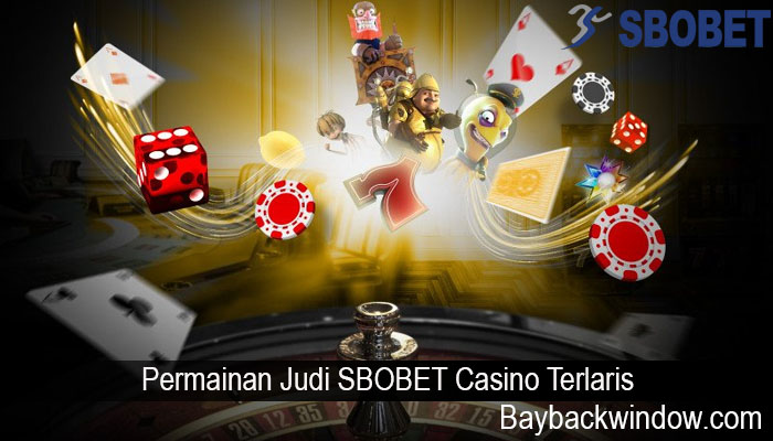 Permainan Judi SBOBET Casino Terlaris