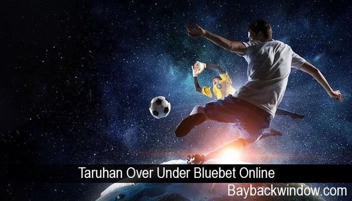 Taruhan Over Under Bluebet Online