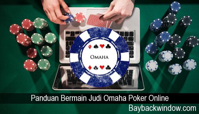 Panduan Bermain Judi Omaha Poker Online