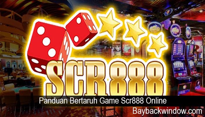 Panduan Bertaruh Game Scr888 Online