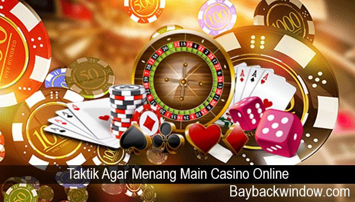 Taktik Agar Menang Main Casino Online