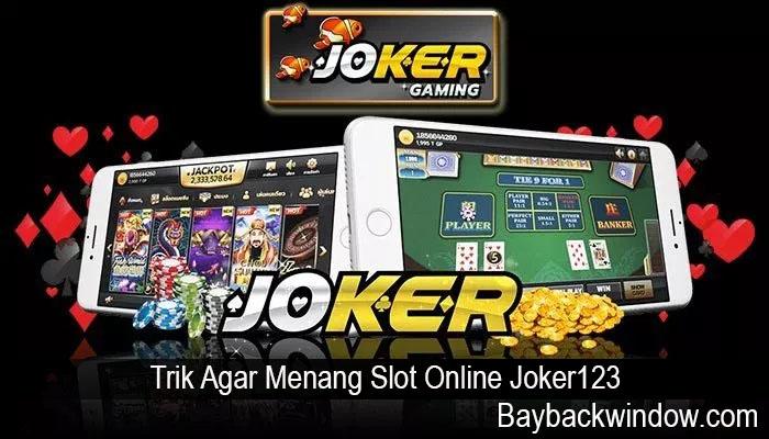 Trik Agar Menang Slot Online Joker123