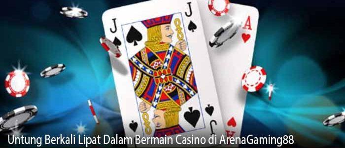 Untung Berkali Lipat Dalam Bermain Casino di ArenaGaming88